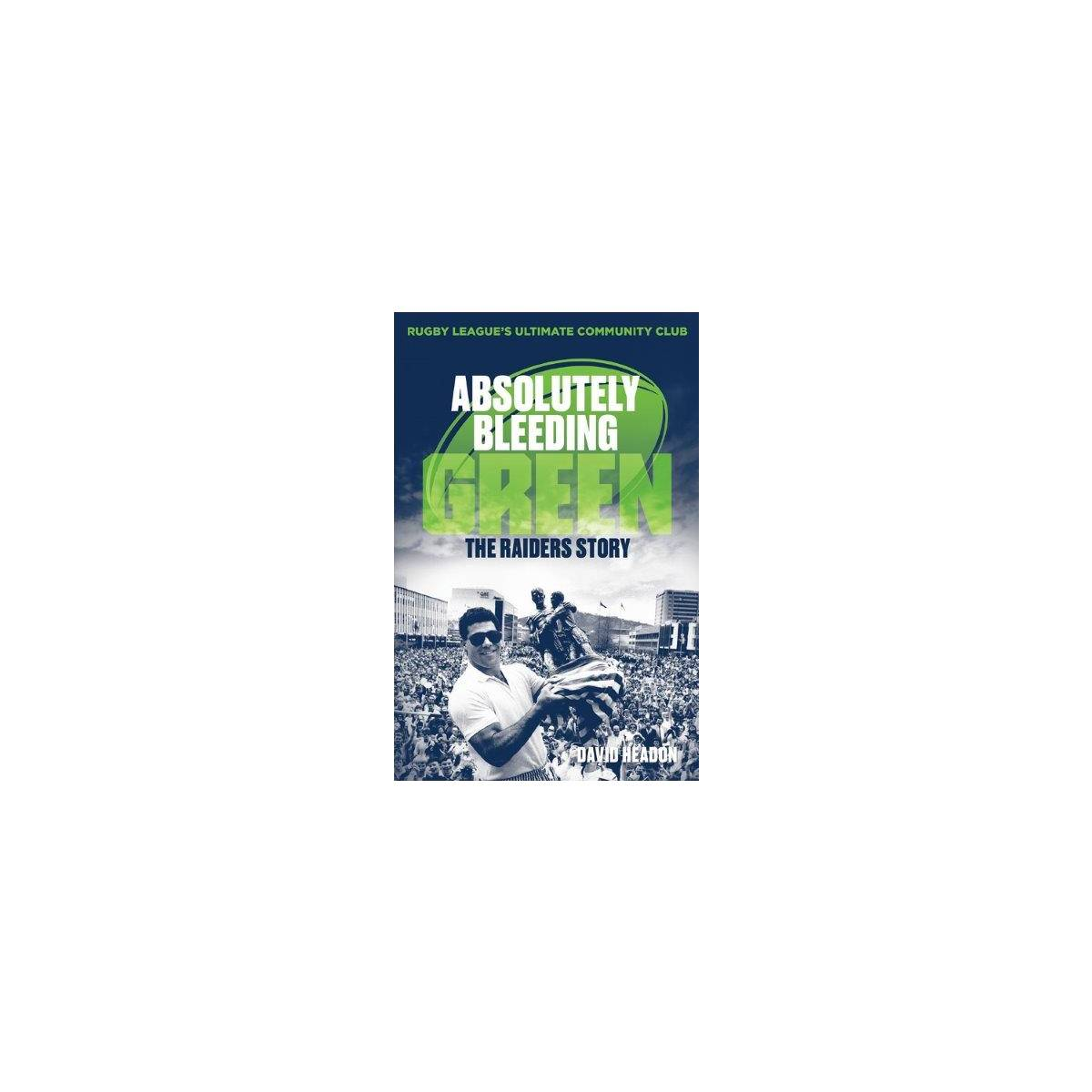 Absolutely Bleeding Green  Book (Hard Cover Edition)0